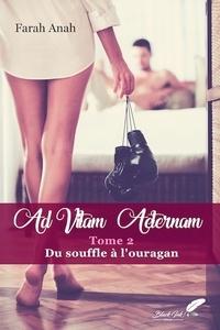 Farah Anah - AD VITAM AETERNAM tome 2.