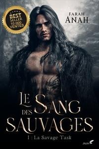 Farah Anah - Le sang des Sauvages, tome 1 : Savage Task.