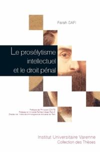 Farah Safi - Le prosélytisme intellectuel et le droit pénal.
