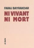 Faraj Bayrakdar - Ni vivant ni mort.