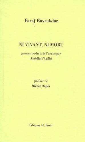 Faraj Bayrakdar - Ni vivant, ni mort - Poèmes.
