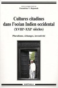 Faranirina Rajaonah - Cultures citadines dans l'océan Indien occidental (XVIIIe-XXIe siècles) - Pluralisme, échanges, inventivité.