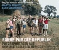 Farbe für die Republik - Fotoreportagen aus dem Alltagsleben der DDR. Mit einem Vorwort von Roland Jahn.