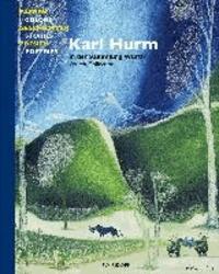 Farben, Geschichten, Poesien - Karl Hurm in der Sammlung Würth.