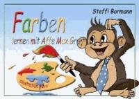 Farben lernen mit Affe Max Grau - Ein lustiges Lernbilderbuch ab 3 bis 8 Jahre.