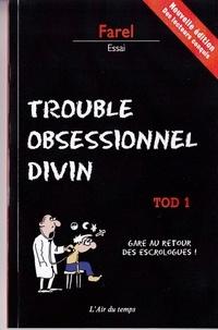 Farel - TOD Trouble obsessionnel divin - Tome 1, Gare au retour des escrologues.