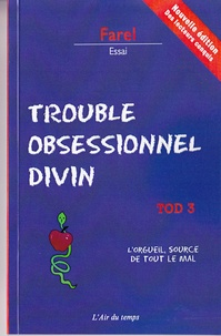 Farel - TOD Trouble obsessionnel divin - Tome 3, L'orgueil, source de tout le mal.