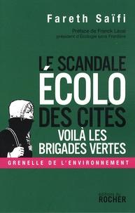 Fareth Saïfi - Scandale écolo dans les cités - Voilà les Brigades vertes.
