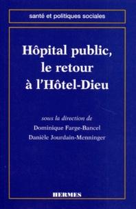 Farge-bancel - Hôpital public, le retour à l'Hôtel-Dieu.
