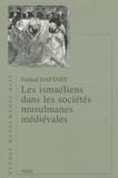 Farhad Daftary - Les ismaéliens dans les sociétés musulmanes médiévales.