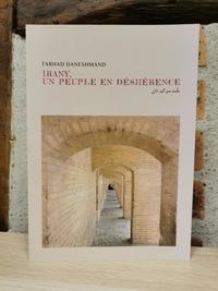 Farhad Daneshmand - Irany, un peuple en déshérence.