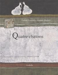 Farhad Fozooni et Azadeh Madani - Quatre chatons.