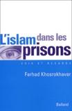 Farhad Khosrokhavar - L'islam dans les prisons.