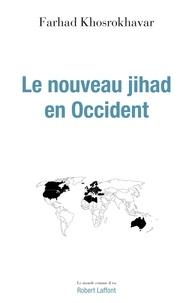 Farhad Khosrokhavar - Le nouveau jihad en occident.