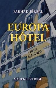 Farhad Pirbal - Europa Hôtel.