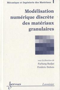 Farhang Radjai et Frédéric Dubois - Modélisation numérique discrète des matériaux granulaires.