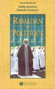 Fariba Adelkhah et François Georgeon - Ramadan et politique.