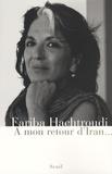 Fariba Hachtroudi - A mon retour d'Iran....