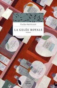 Fariba Hachtroudi - La gelée royale.