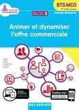 Farid Abdat et Pauline Barth - Animer et dynamiser l'offre commerciale BTS MCO 1re et 2e années - Bloc 2.