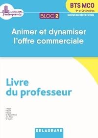 Farid Abdat et Pauline Barth - Bloc 2 Animer et dynamiser l'offre commerciale BTS MCO 1re et 2e années - Livre du professeur.