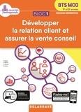 Farid Abdat et Franck Alfonsi - Développer la relation client et assurer la vente conseil BTS MCO 1re et 2e années - Bloc 1.