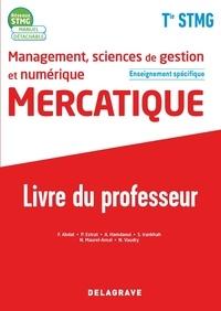 Farid Abdat et Pascal Estrat - Management, sciences de gestion et numérique Mercatique Tle STMG enseignement spécifique - Livre du professeur.