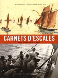 Farid Abdelouahab et Isabelle Le Toquin - Carnets d'Escales - Viaux, artiste et officier de marine.