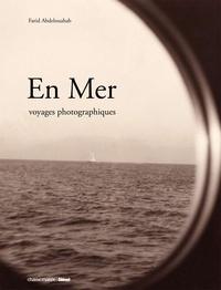Farid Abdelouahab - En Mer - Voyages photographiques.