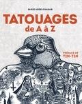 Farid Abdelouahab - Tatouages de A à Z.