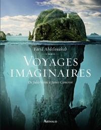 Farid Abdelouahab - Voyages imaginaires.