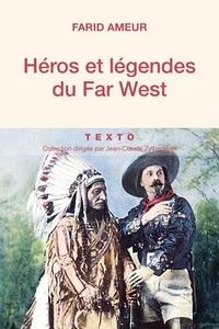 Farid Ameur - Héros et légendes du Far West.