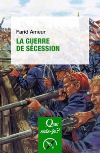 Farid Ameur - La guerre de Sécession.