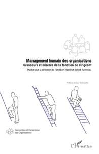 Farid Ben Hassel et Benoît Raveleau - Management humain des organisations - Grandeurs et misères de la fonction de dirigeant.