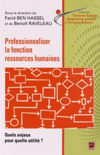 Farid Ben Hassel et Benoît Raveleau - Professionnaliser la fonction ressources humaines - Quels enjeux pour quelle utilité ?.