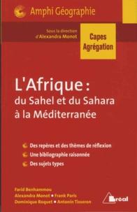 Farid Benhammou et Alexandra Monot - Afrique : du Sahel et du Sahara à la Méditerranée.