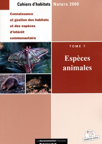 Farid Bensettiti et Bertrand-Pierre Galey - Connaissance et gestion des habitats et des espèces d'intérêt communautaire - Tome 7, Espèces animales. 1 Cédérom