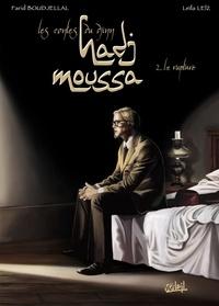 Farid Boudjellal et Leïla Leïz - Hadj Moussa Tome 2 : La rupture.
