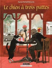 Farid Boudjellal - Le chien à trois pattes.