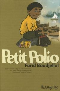 Farid Boudjellal - Petit Polio - Entre chichi-fregi et Méditerranée, sur fond d'Algérie en guerre, Mahmoud n'a rien oublié.