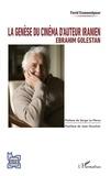 Farid Esmaeelpour - La genèse du cinéma d'auteur iranien : Ebrahim Golestan.