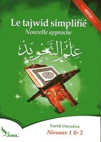Farid Ouyalize - Le tajwid simplifié - Nouvelle approche Niveaux 1 & 2.