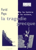 Farid Paya - De la lettre à la scène, la tragédie grecque.