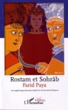 Farid Paya - Rostam et Sohrâb - Une tragédie épique librement inspirée du Livre des Rois de Ferdowsi.