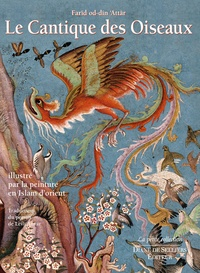 Farid ud-Din' Attar et Michael Barry - Cantique des oiseaux illustré par la peinture en Islam d'Orient.