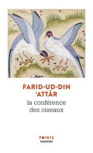 Farid-ud-din' Attar et Henri Gougaud - La conférence des oiseaux.