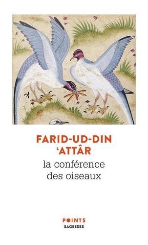 Farid-ud-din' Attar - La conférence des oiseaux.