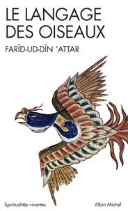 Farid-ud Din Attar - Le Langage des oiseaux.