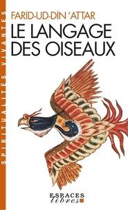Farîd-ud-Dîn 'attar - Le Langage des oiseaux.