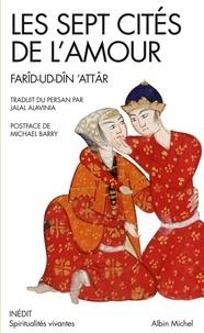 Farid-ud Din Attar - Les Sept cités de l'amour.
